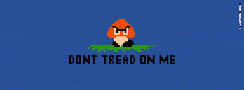 Dont Tread on Me Mario Enemy  Facebook cover