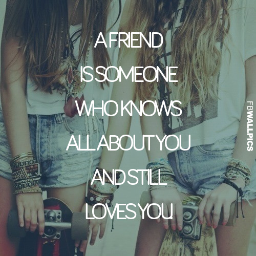 A Friend Knows All About You Quote Facebook Pic