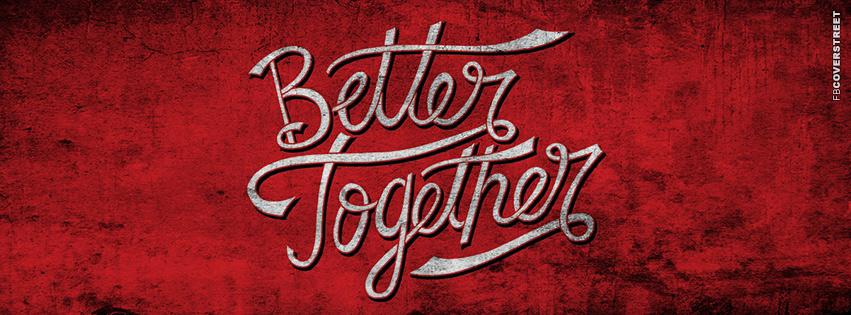 Better Together  Facebook Cover