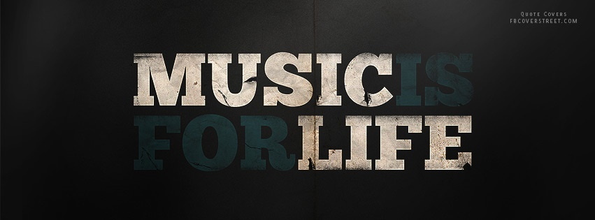 Music is for life facebook cover - Music is life hd ...
