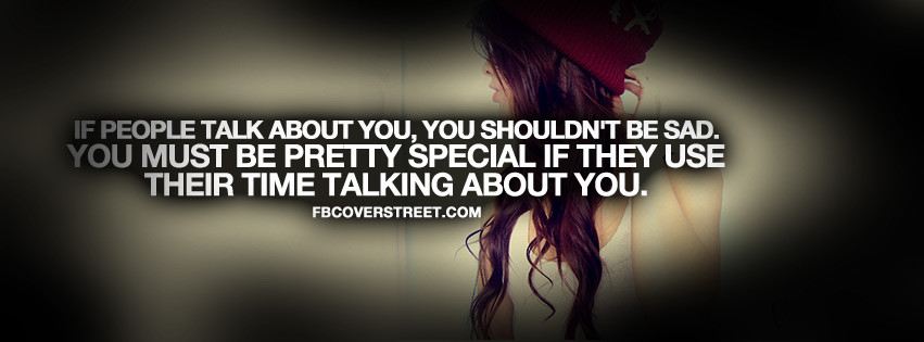 Dont Be Sad If People Talk About You Quote Facebook Cover