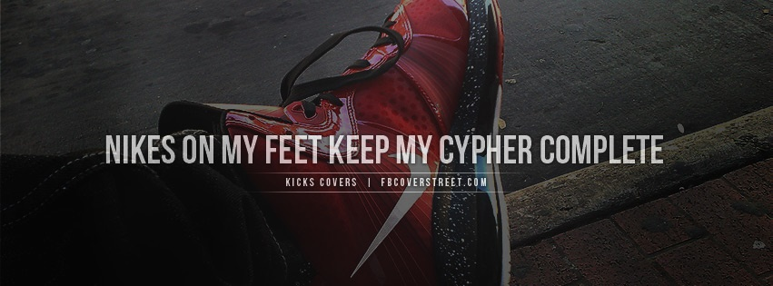 Nikes On My Feet Facebook cover