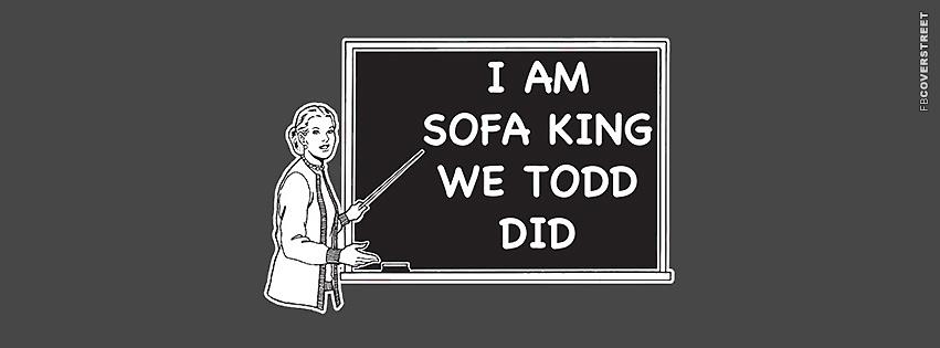 I Am Sofa King We Todd Did Facebook Cover Fbcoverstreet Com