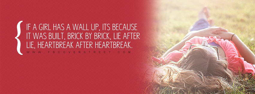 If A Girl Has A Wall Up Quote Facebook Cover