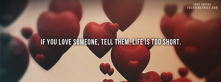 Tell Them You Love Them Facebook Cover