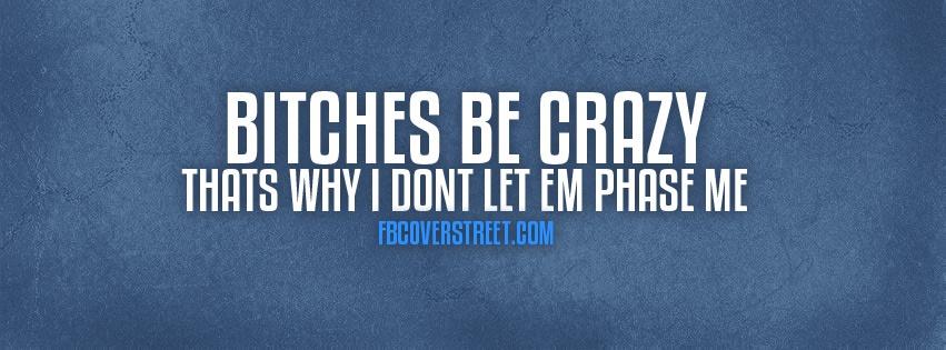 Crazy Bitches Facebook Cover