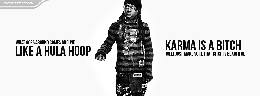 Lil Wayne Karma Is A Bitch Quote Facebook Cover