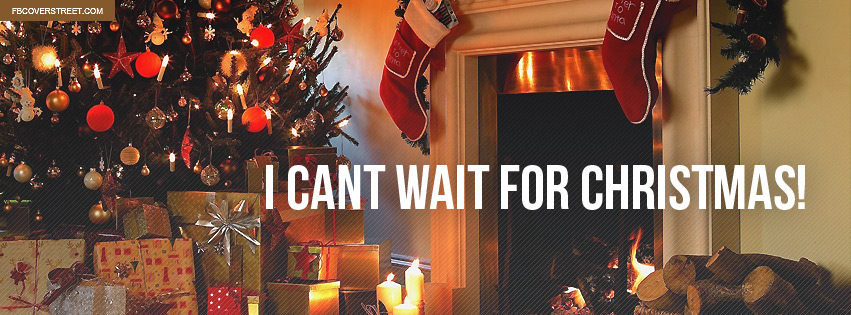 I Cant Wait For Christmas Facebook cover