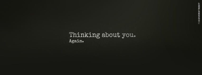 Thinking About You AgainQuote Facebook Cover