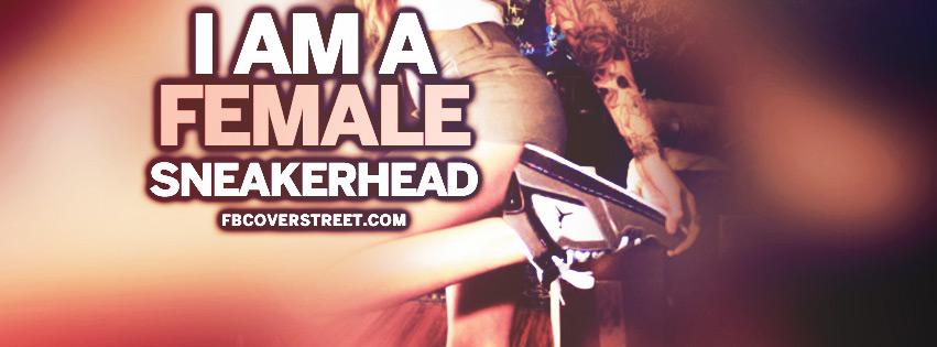 Female Sneakerhead Quote  Facebook cover