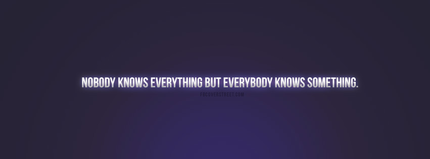 Everybody Knows Something Facebook cover