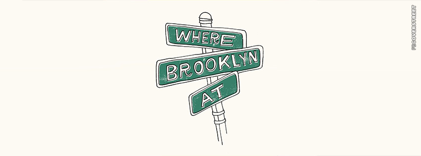 Where Brooklyn At Biggie Smalls Quote  Facebook cover