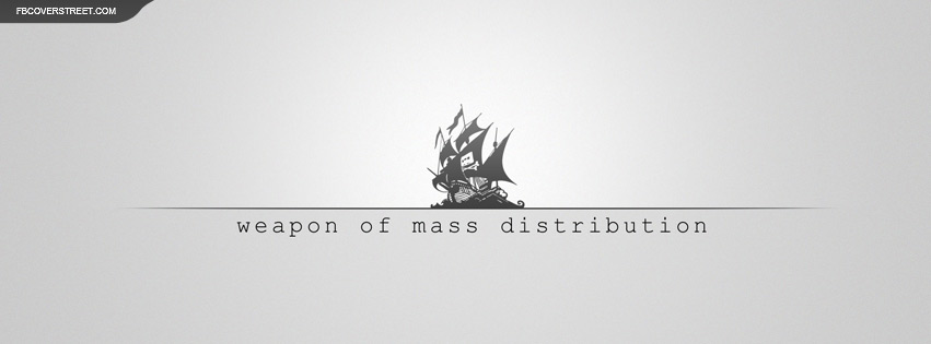 The Pirate Bay Weapon of Mass Distribution Facebook Cover