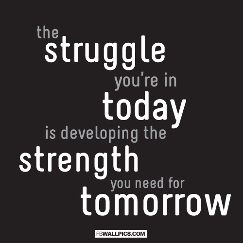 The Struggle Youre In Today Quote  Facebook picture