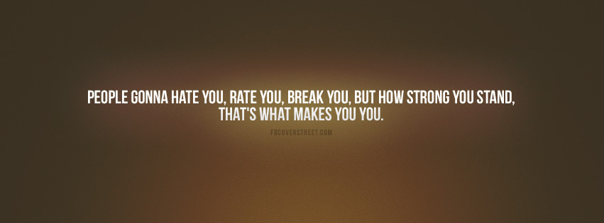 People Hate Rate and Break You Quote Facebook cover