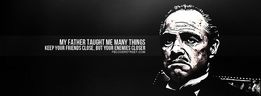 The Godfather Keep Enemies Closer Quote Facebook Cover