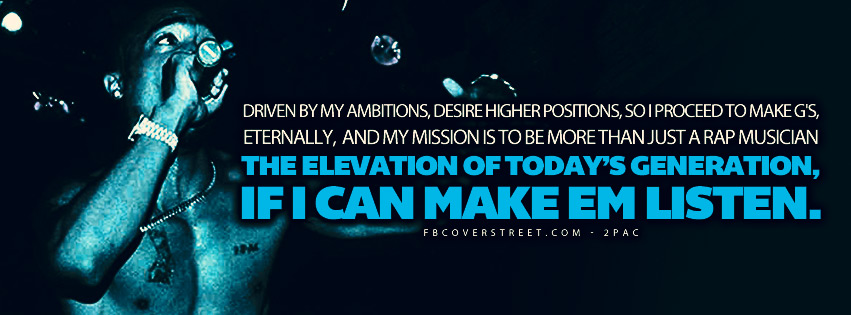 The Elevation of Todays Generation 2pac Quote Lyrics Facebook Cover