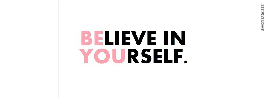 Believe In Yourself Be You  Facebook cover
