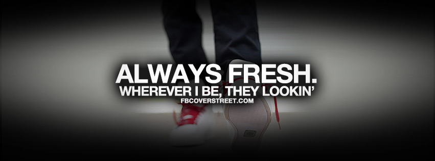 Wherever I Be They Lookin Facebook cover