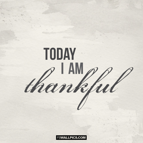 Today I Am Thankful  Facebook picture