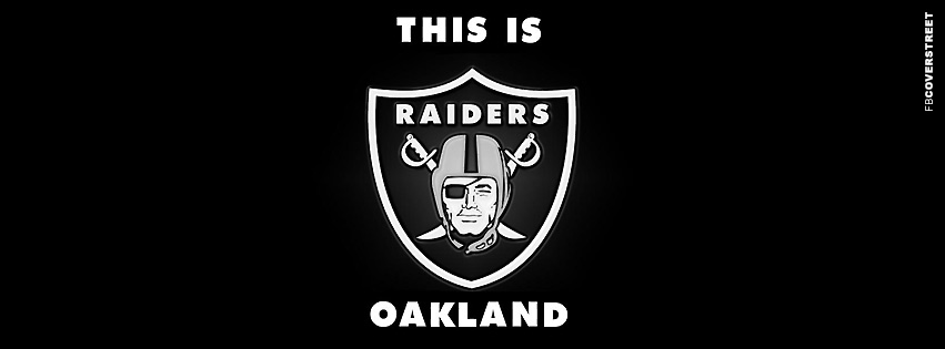 Oakland Raiders This Is Oakland Logo  Facebook Cover
