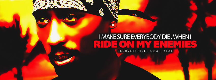 Ride On My Enemies 2pac Quote Lyrics Facebook Cover