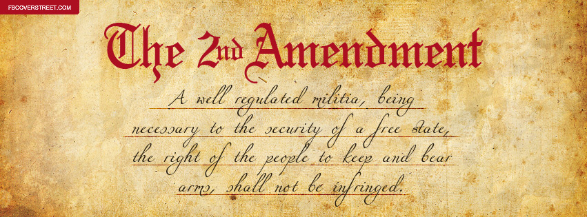 The 2nd Amendment Right To Bear Arms Facebook Cover