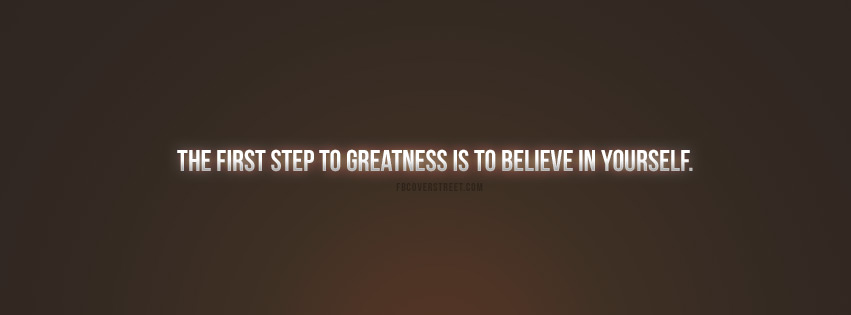 The First Step To Greatness Quote Facebook cover