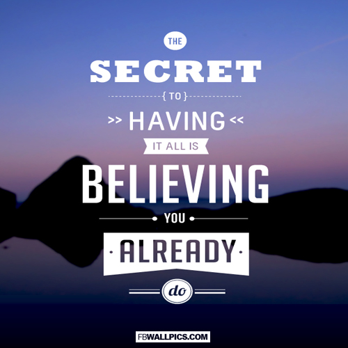 Believing You Have It All Quote  Facebook picture