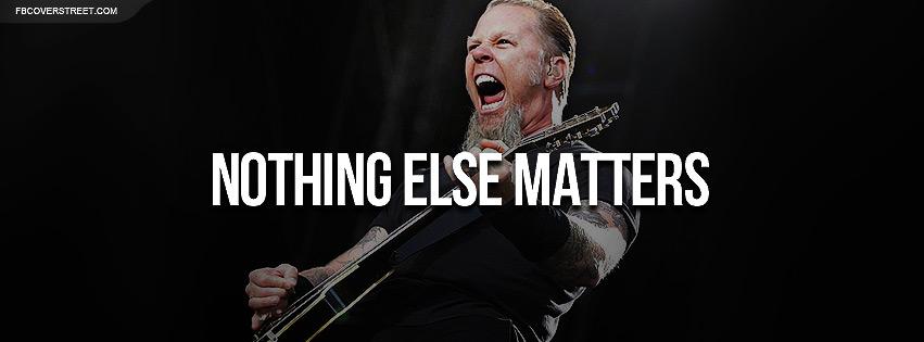 James Hetfield Metallica Nothing Else Matter Quote Facebook Cover