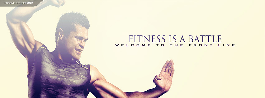Body Combat Fitness Is A Battle Quote Facebook cover