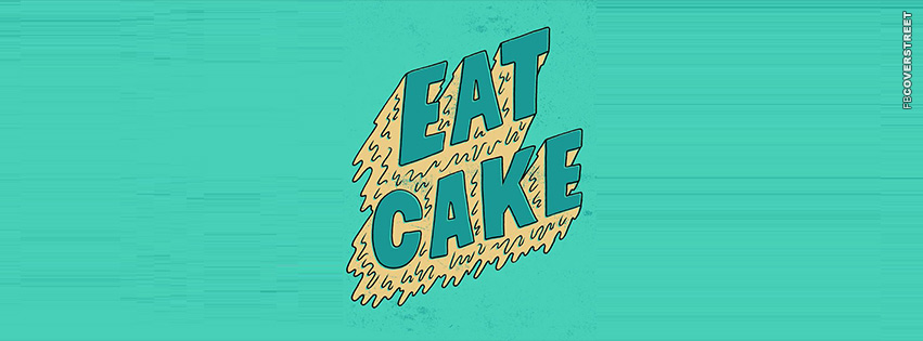 Eat Cake  Facebook Cover