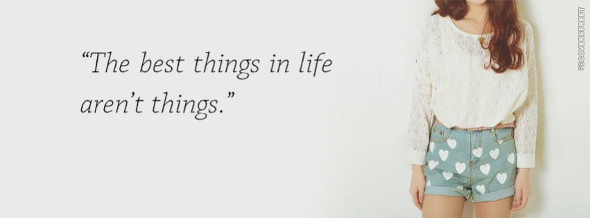 The Best Things In Life Quote Facebook Cover Fbcoverstreetcom