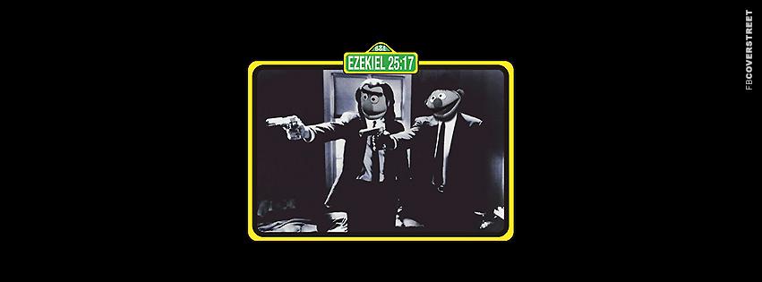 Ezekiel 25 17 Sesame Street Pulp Fiction  Facebook cover