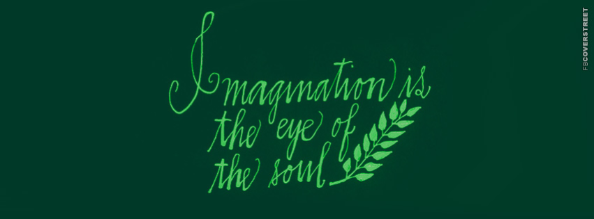 Imagination Is The Eye Of The Soul  Facebook cover