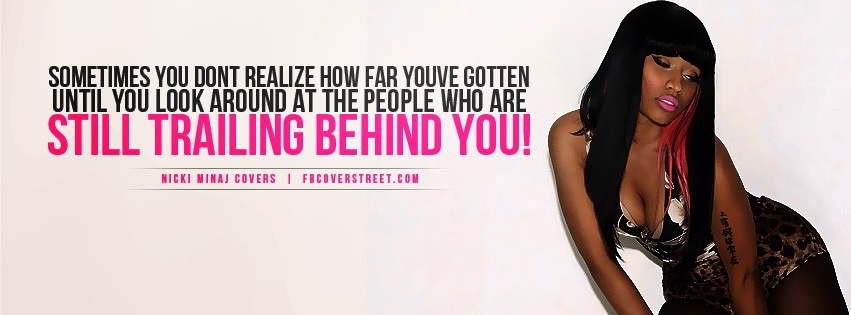 Nicki Minaj How Far Youve Gotten Quote Facebook Cover