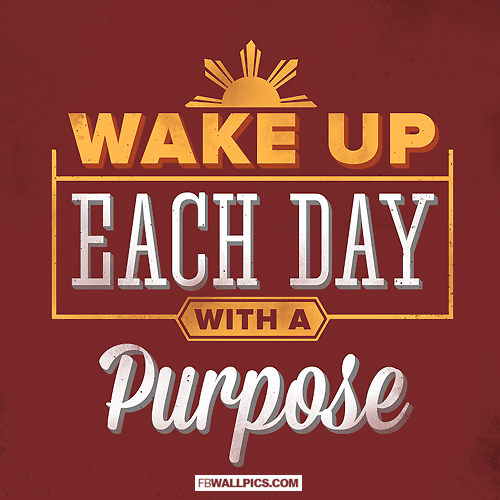 Wake Up Each Day With A Purpose  Facebook picture