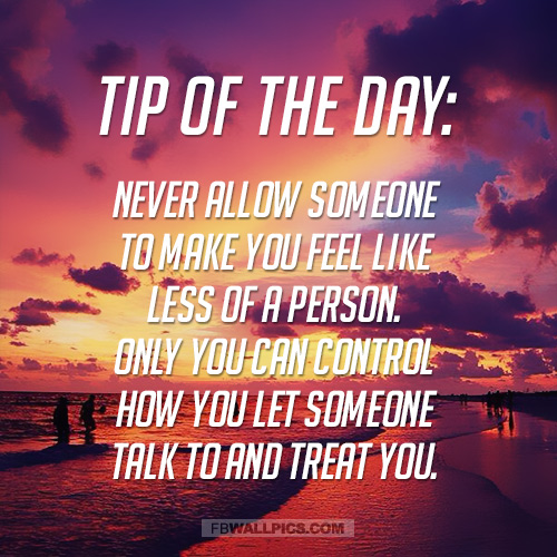 Only You Control How Someone Makes You Feel Tip of The Day  Facebook picture