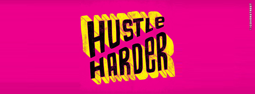 Hustle Harder  Facebook cover