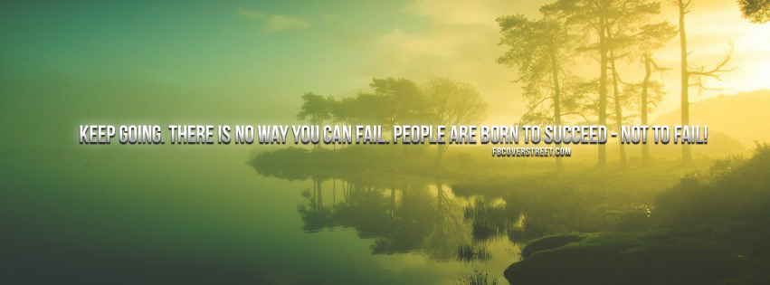 People Are Born To Succeed Quote Facebook cover