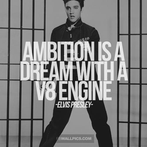 Ambition Elvis Presley Motivational Quote Facebook picture