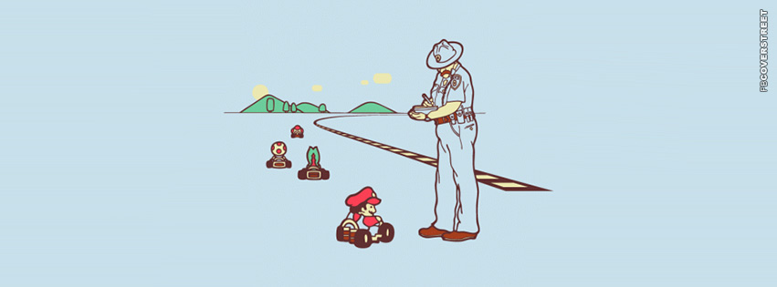 Mario Kart Pulled Over  Facebook cover