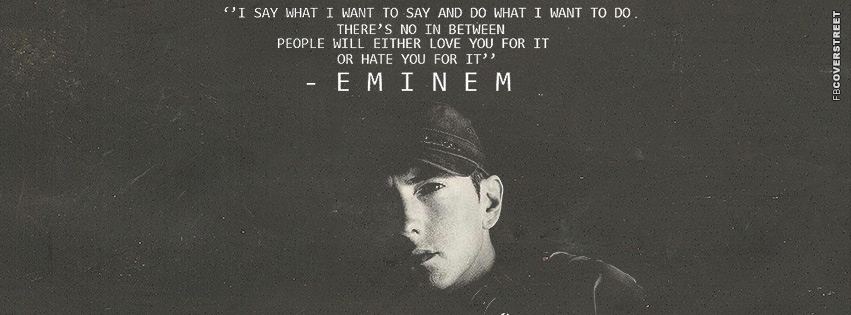 I Say What I Want Eminem Quote  Facebook Cover