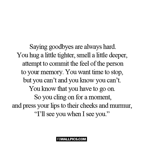 Saying Goodbyes Are Always Hard  Facebook picture