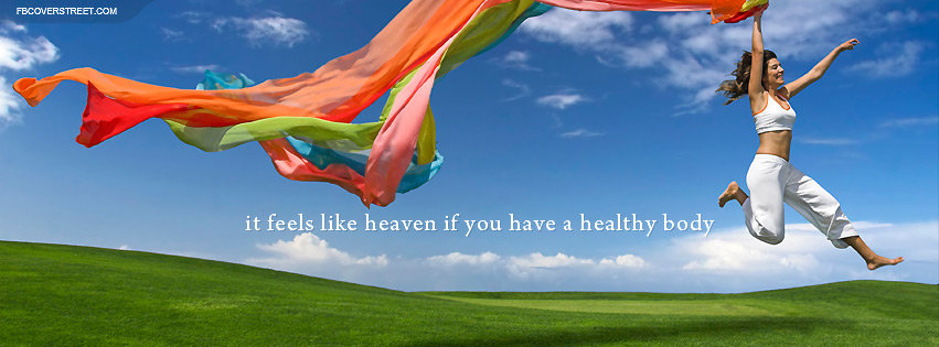 Feels Like Heaven To Have A Healthy Body Facebook cover