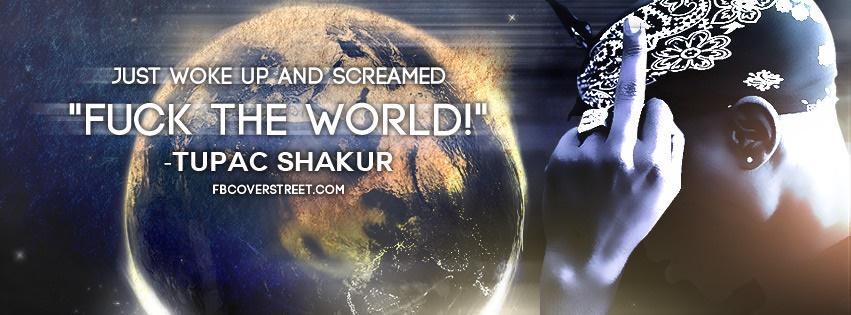 Tupac Shakur Fuck The World Facebook Cover