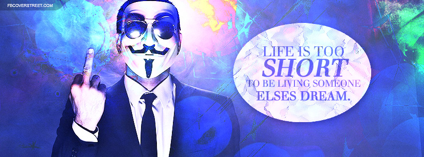 Life Is Too Short To Live Someone Elses Dream Quote Facebook Cover
