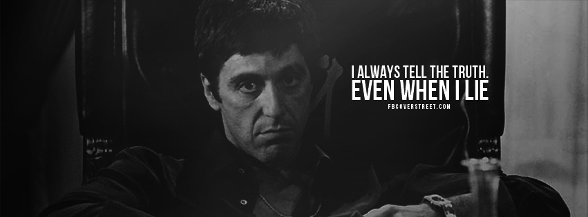 Scarface The Truth Quote Facebook Cover