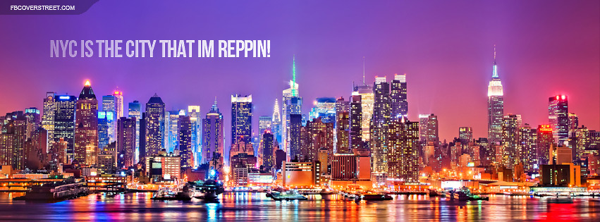 NYC Is The City That Im Repping Colorful New York City Facebook Cover