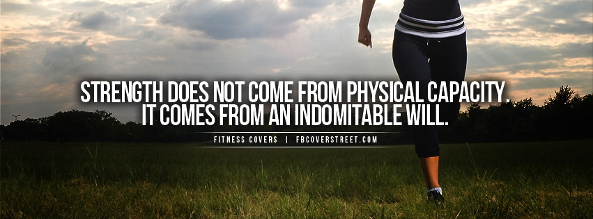 Strength Indomitable Will Facebook Cover